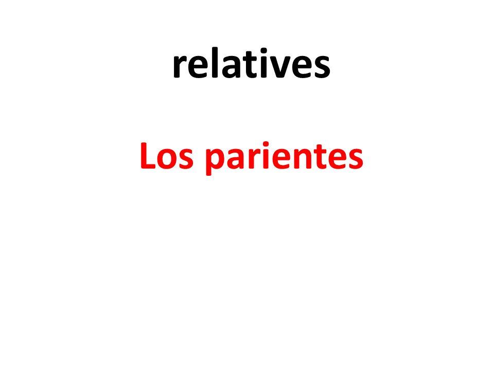 relatives Los parientes