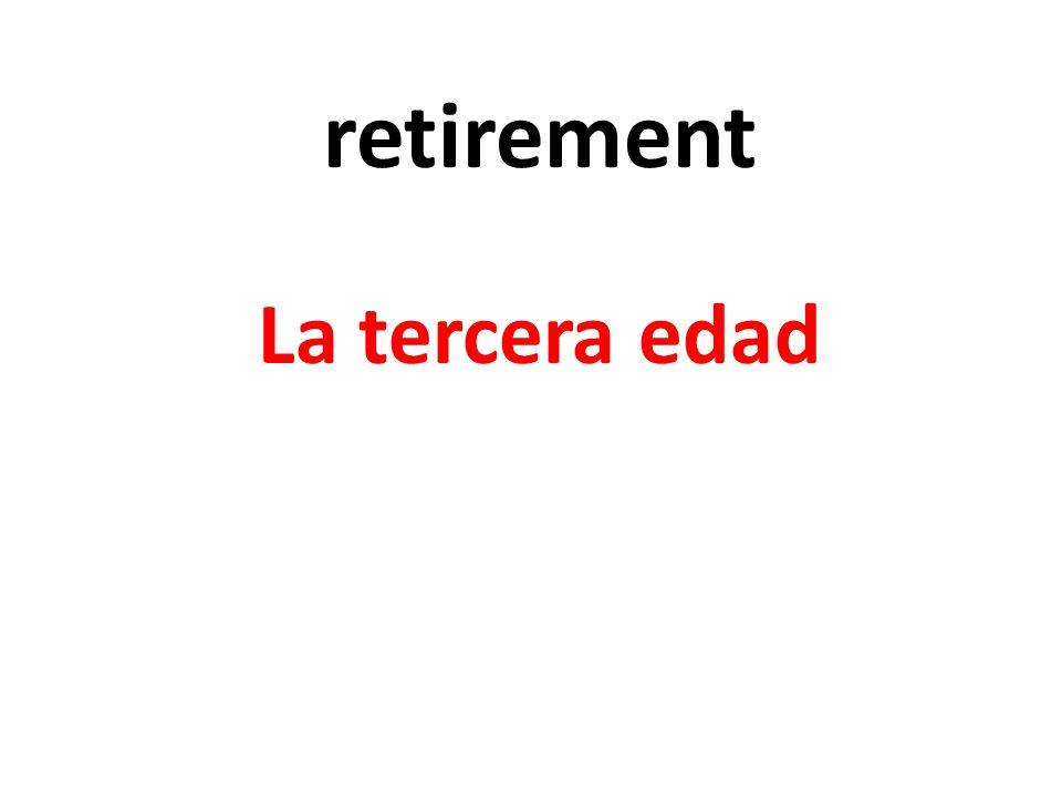 retirement La tercera edad