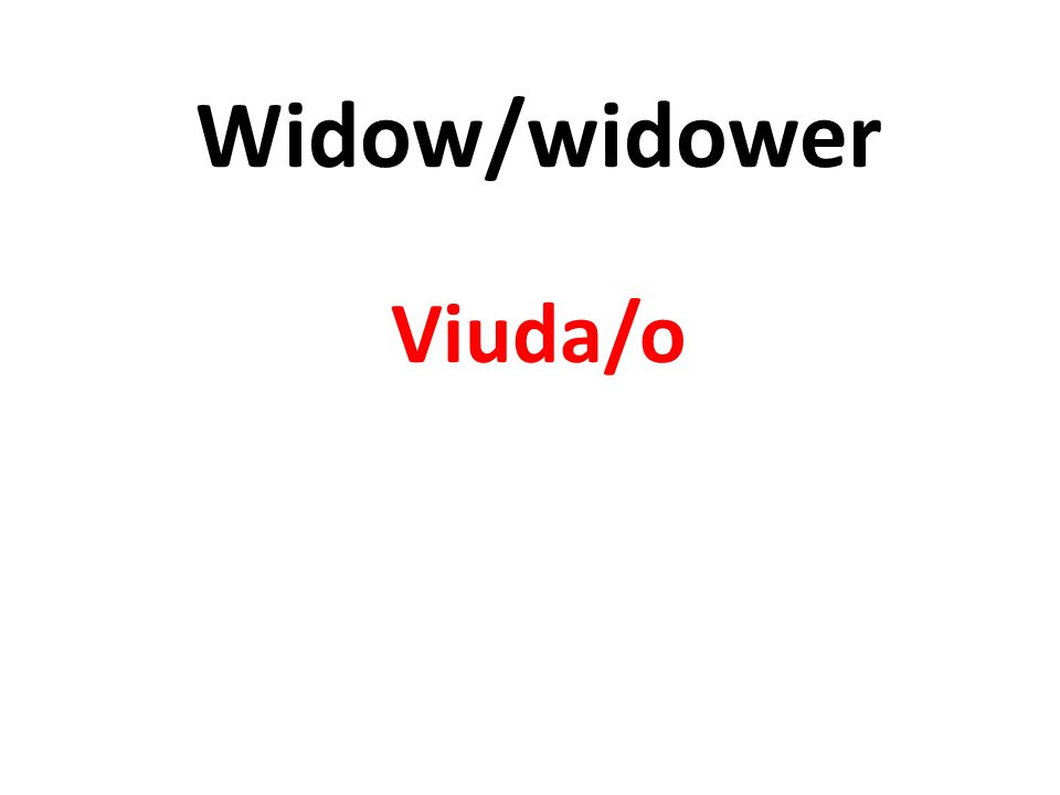 Widow/widower Viuda/o