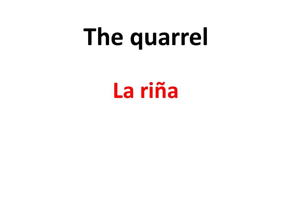 The quarrel La riña