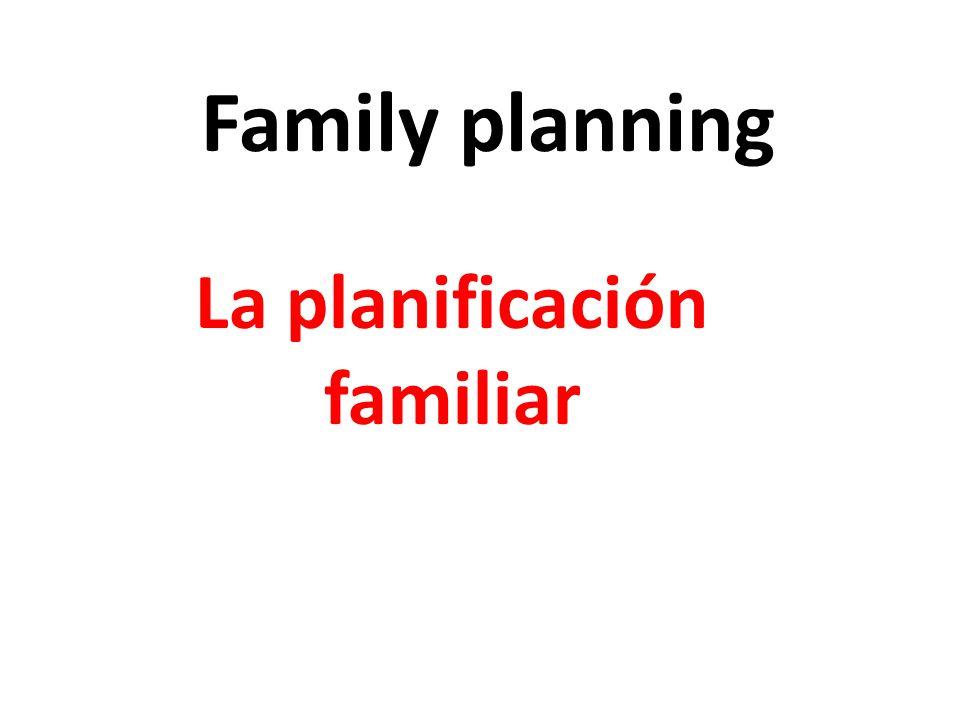 Family planning La planificación familiar