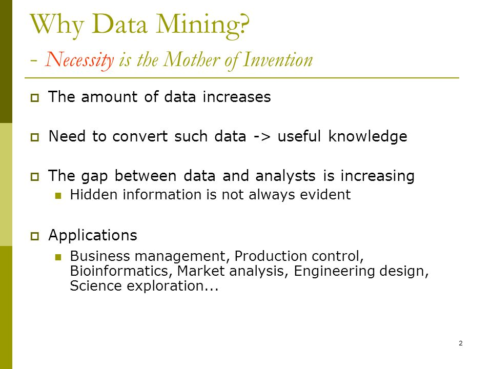 2 Why Data Mining.