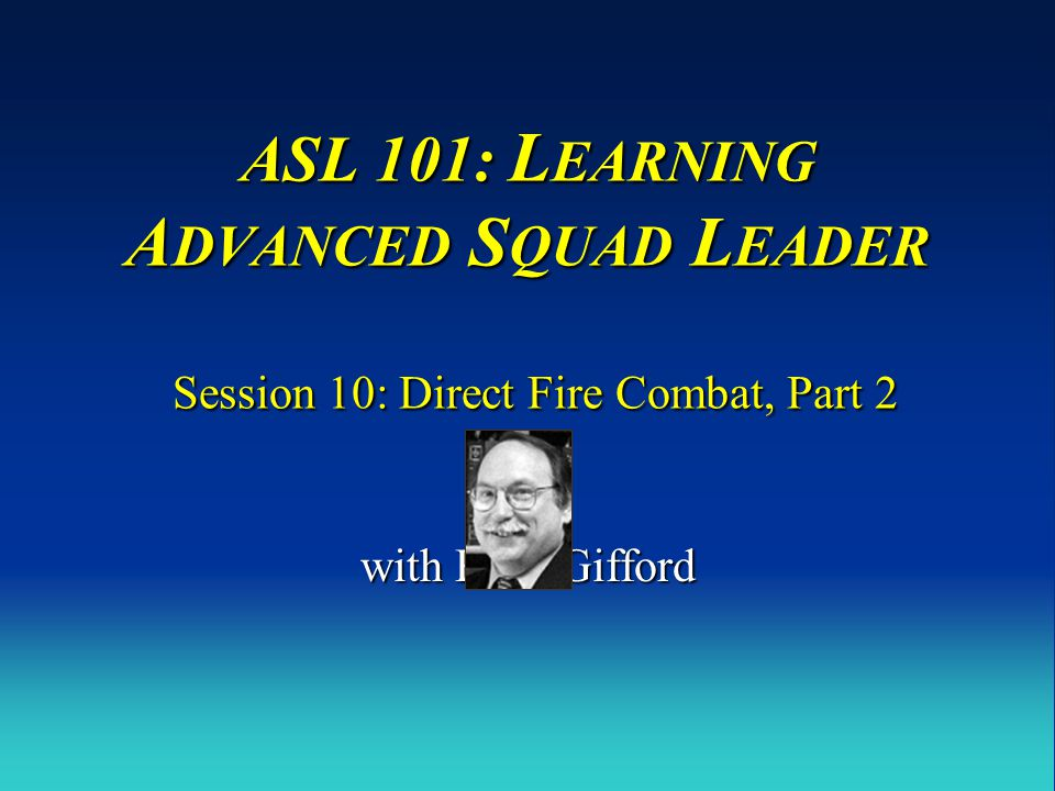 ASL 101: Fire Combat Chart C5 are Firer-Based DRMs: Direct Fire This is Prep Fire.