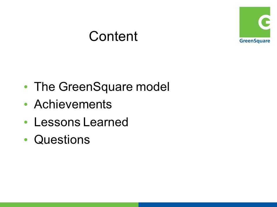 Content The GreenSquare model Achievements Lessons Learned Questions