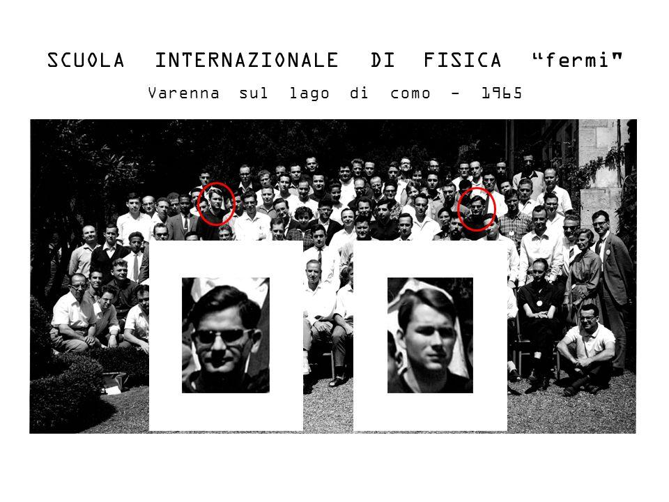 SCUOLA INTERNAZIONALE DI FISICA fermi Varenna sul lago di como - 1965
