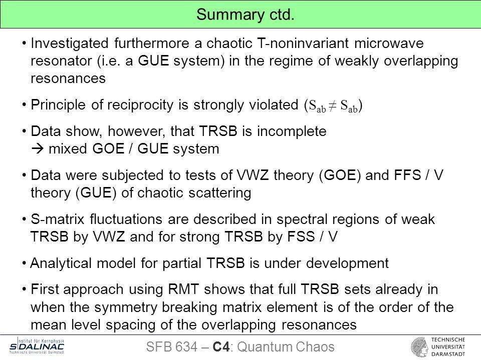 SFB 634 – C4: Quantum Chaos Summary ctd.