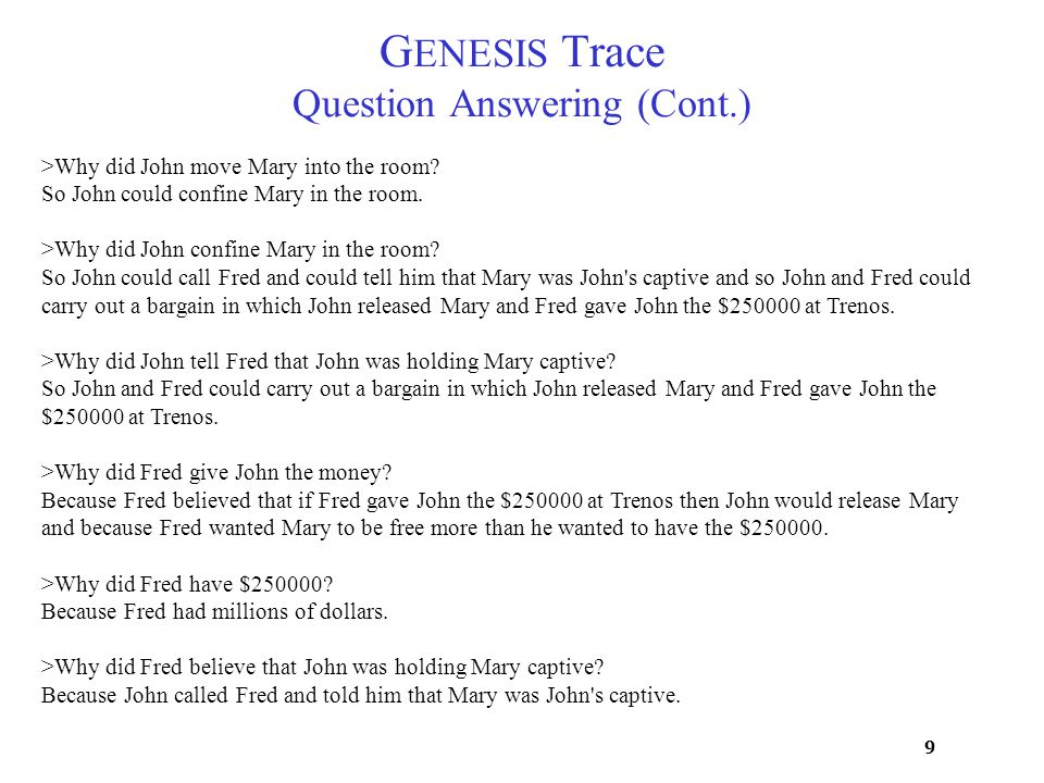 9 >Why did John move Mary into the room. So John could confine Mary in the room.