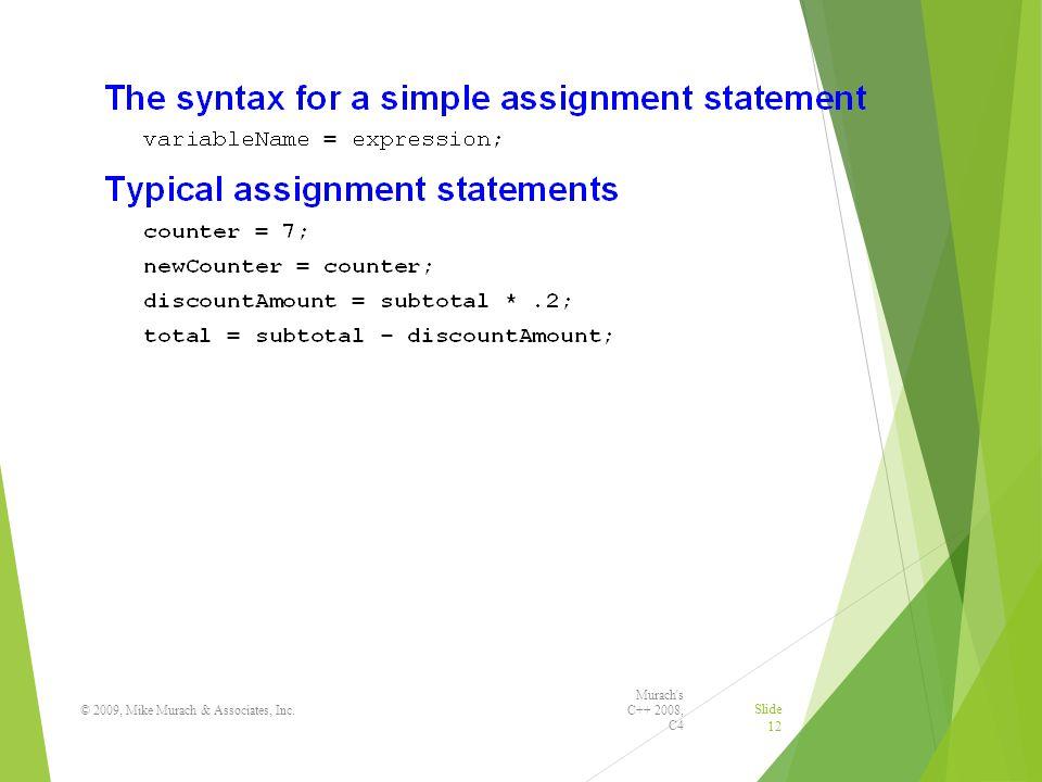 Murach s C++ 2008, C4 © 2009, Mike Murach & Associates, Inc. Slide 12