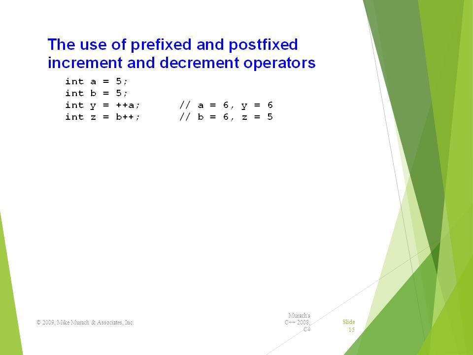 Murach s C++ 2008, C4 © 2009, Mike Murach & Associates, Inc. Slide 15