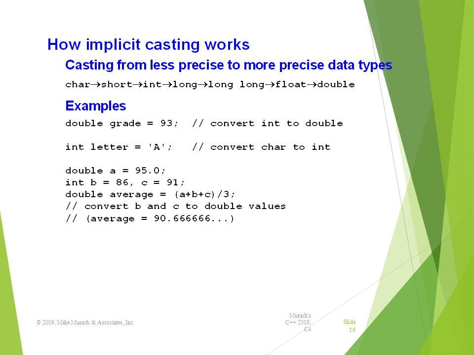 Murach s C++ 2008, C4 © 2009, Mike Murach & Associates, Inc. Slide 16