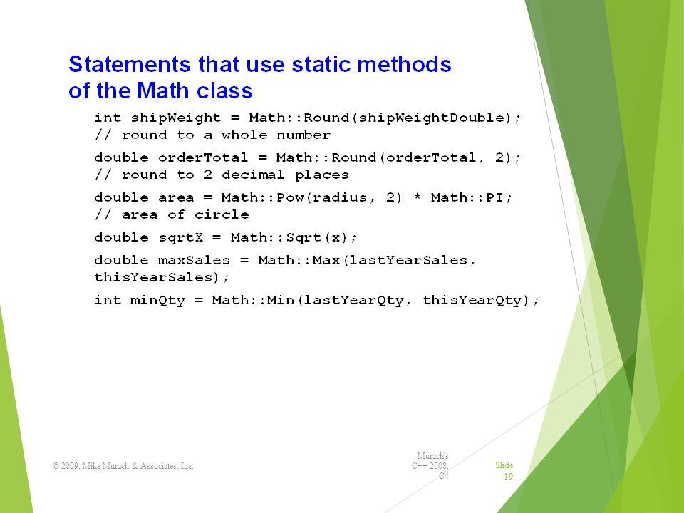 Murach s C++ 2008, C4 © 2009, Mike Murach & Associates, Inc. Slide 19