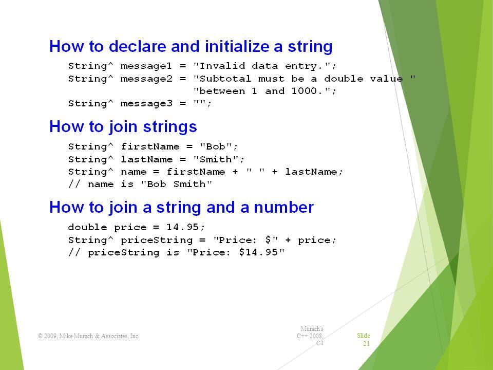 Murach s C++ 2008, C4 © 2009, Mike Murach & Associates, Inc. Slide 21