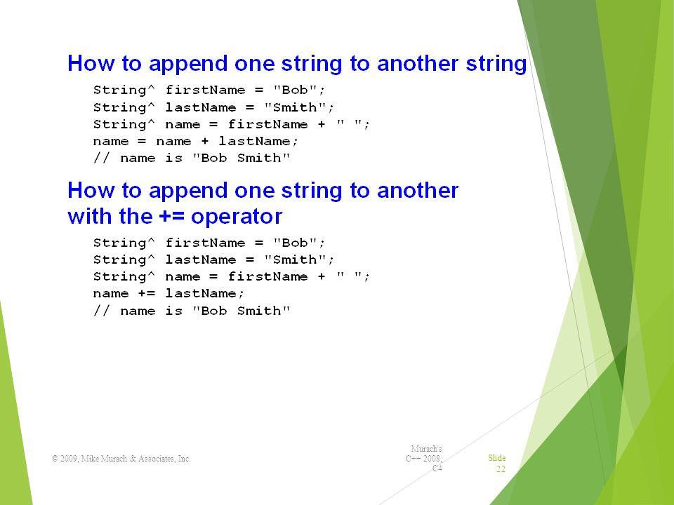 Murach s C++ 2008, C4 © 2009, Mike Murach & Associates, Inc. Slide 22