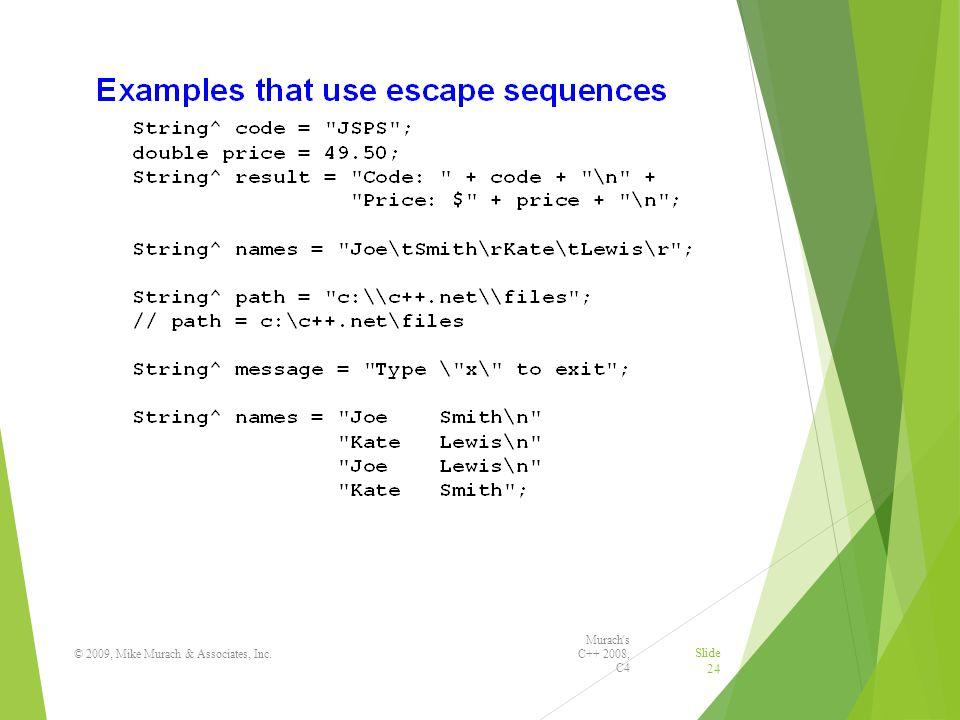 Murach s C++ 2008, C4 © 2009, Mike Murach & Associates, Inc. Slide 24