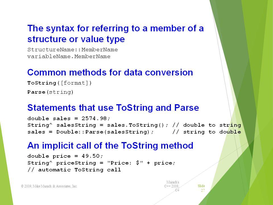 Murach s C++ 2008, C4 © 2009, Mike Murach & Associates, Inc. Slide 27