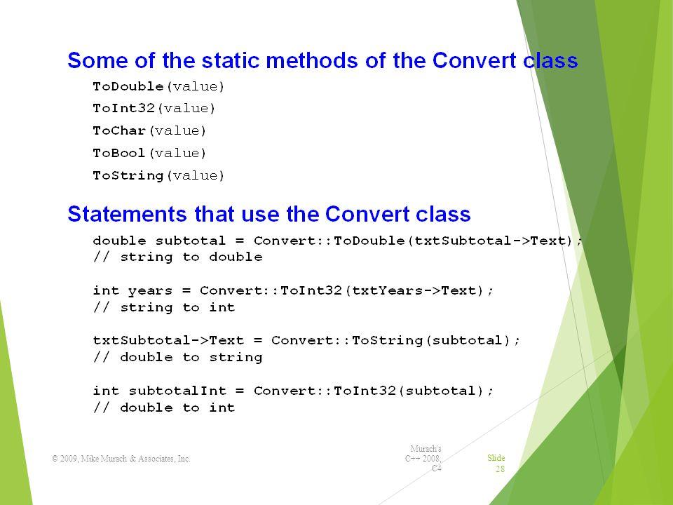 Murach s C++ 2008, C4 © 2009, Mike Murach & Associates, Inc. Slide 28