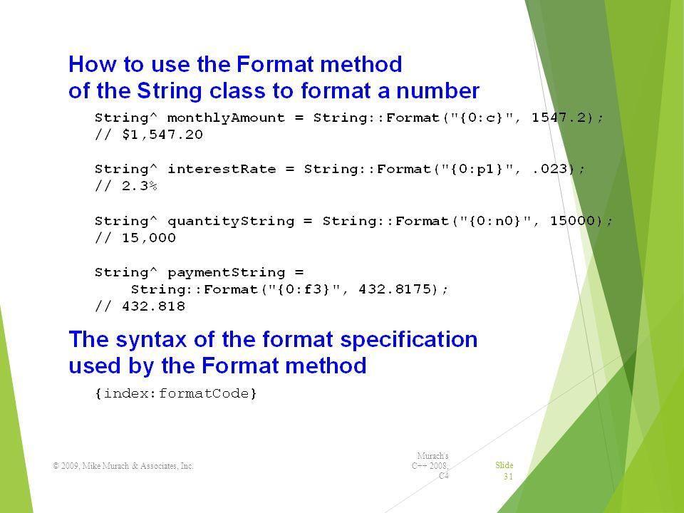 Murach s C++ 2008, C4 © 2009, Mike Murach & Associates, Inc. Slide 31