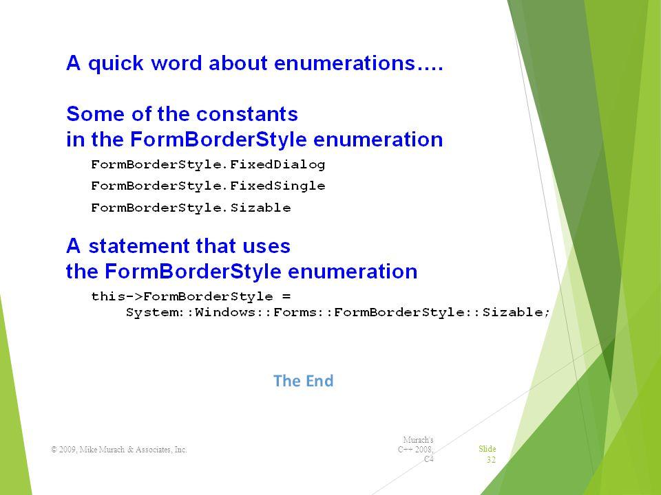 Murach s C++ 2008, C4 © 2009, Mike Murach & Associates, Inc. Slide 32