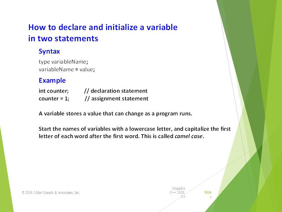 Murach s C++ 2008, C4 © 2009, Mike Murach & Associates, Inc. Slide 4