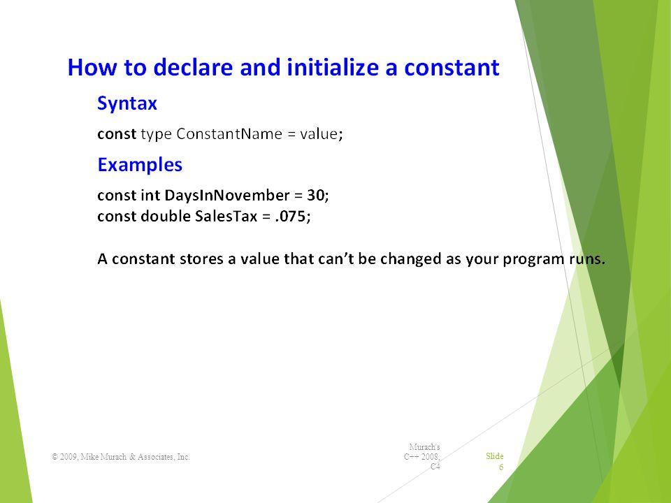 Murach s C++ 2008, C4 © 2009, Mike Murach & Associates, Inc. Slide 6