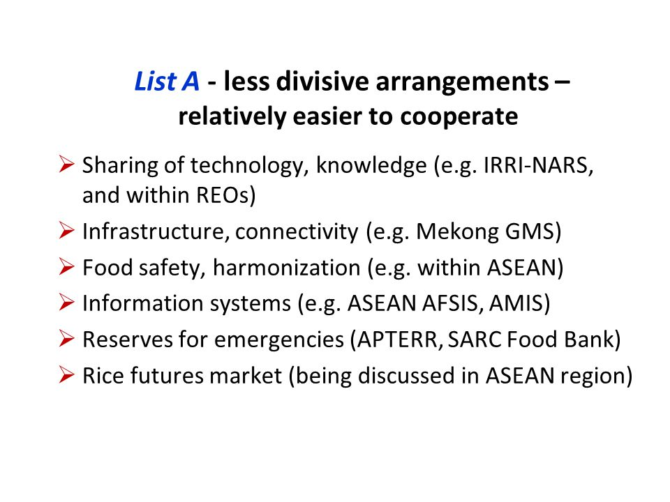 List B - more divisive arrangements – relatively difficult to cooperate Trade lib.