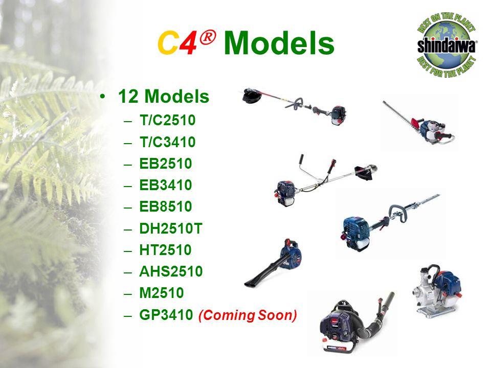C4  Models 12 Models –T/C2510 –T/C3410 –EB2510 –EB3410 –EB8510 –DH2510T –HT2510 –AHS2510 –M2510 –GP3410 (Coming Soon)