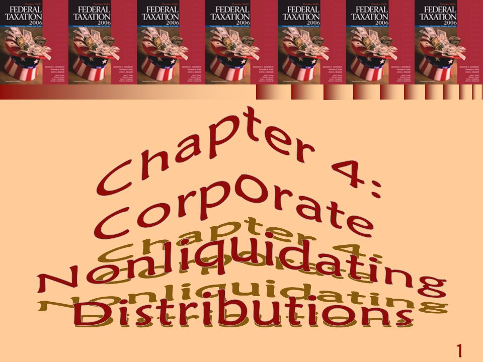 1 Chapter 4: Corporate Nonliquidating Distributions