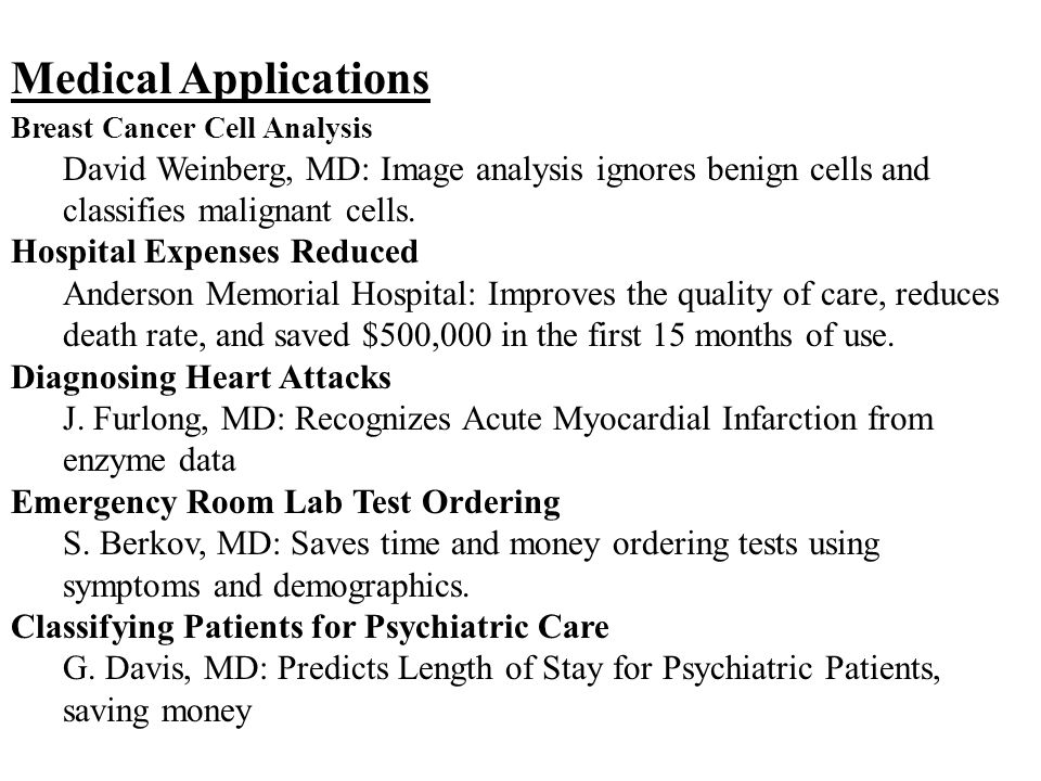 Medical Applications Breast Cancer Cell Analysis David Weinberg, MD: Image analysis ignores benign cells and classifies malignant cells.