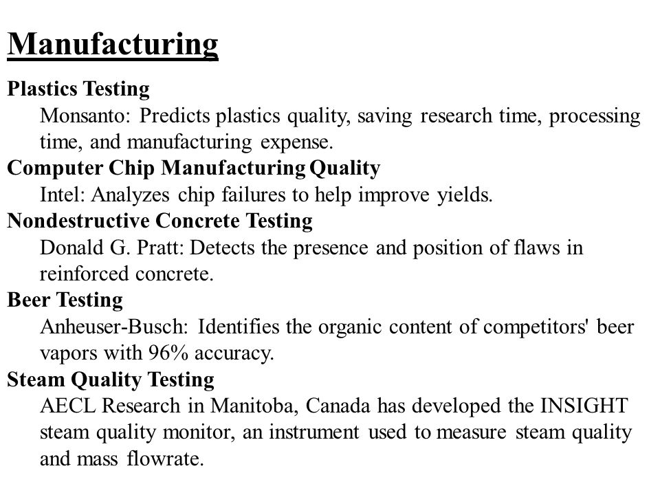 Manufacturing Plastics Testing Monsanto: Predicts plastics quality, saving research time, processing time, and manufacturing expense.