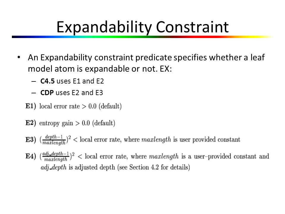 Expandability Constraint An Expandability constraint predicate specifies whether a leaf model atom is expandable or not.