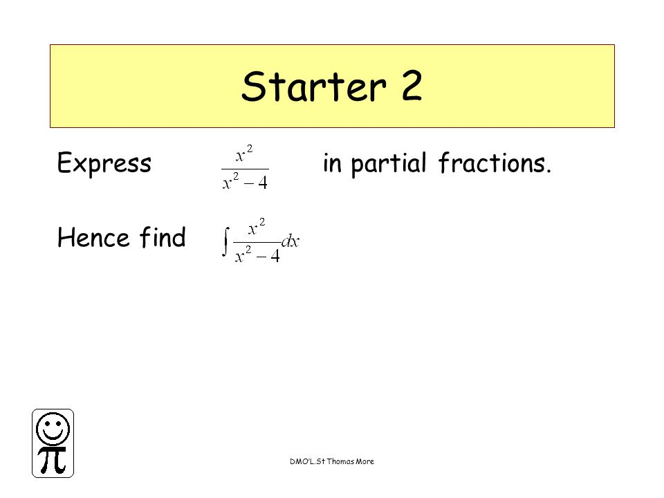 DMO'L.St Thomas More Starter 2 Express in partial fractions. Hence