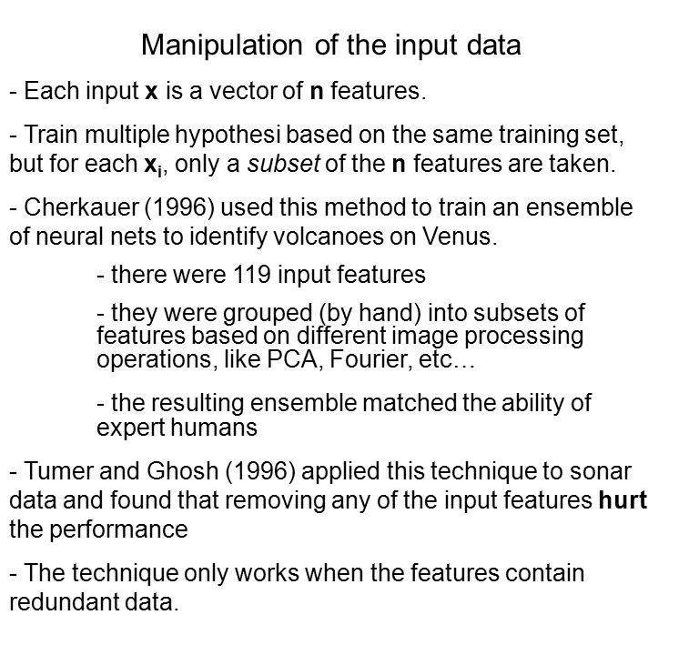 Manipulation of the input data - Each input x is a vector of n features.