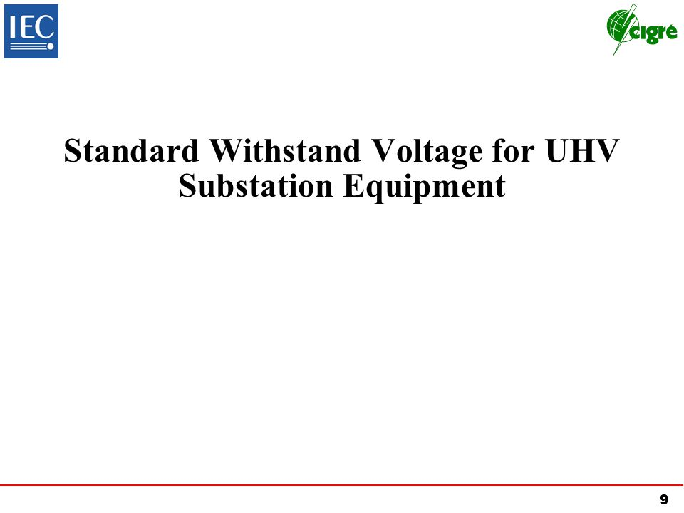 9 Standard Withstand Voltage for UHV Substation Equipment