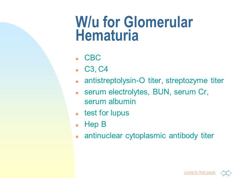 Jump to first page Glomerular Hematuria RENAL n IgA nephropathy n Alport syndrome n Thin glomerular BM disease n Post infectious n MPGN MULTI-SYSTEM n