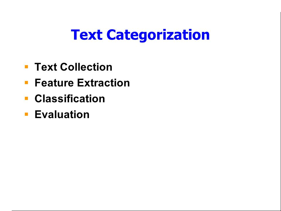 Text Categorization  Text Collection  Feature Extraction  Classification  Evaluation