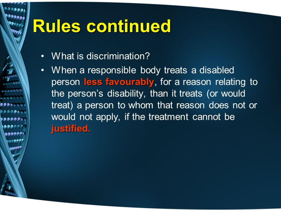 Rules continued What is discrimination.