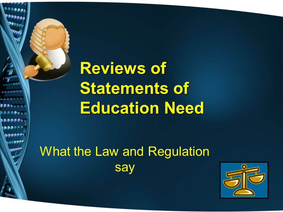 Reviews of Statements of Education Need What the Law and Regulation say