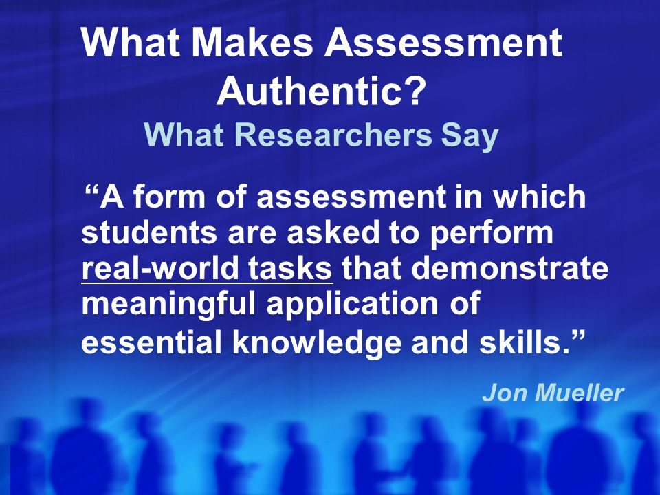 What Makes Assessment Authentic.