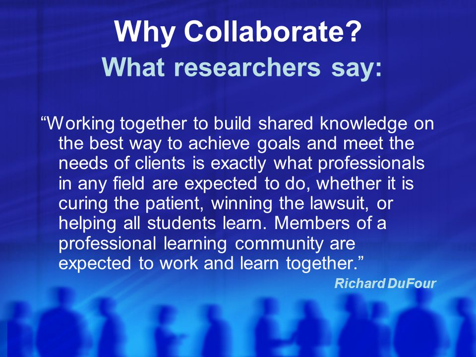 Working together to build shared knowledge on the best way to achieve goals and meet the needs of clients is exactly what professionals in any field are expected to do, whether it is curing the patient, winning the lawsuit, or helping all students learn.