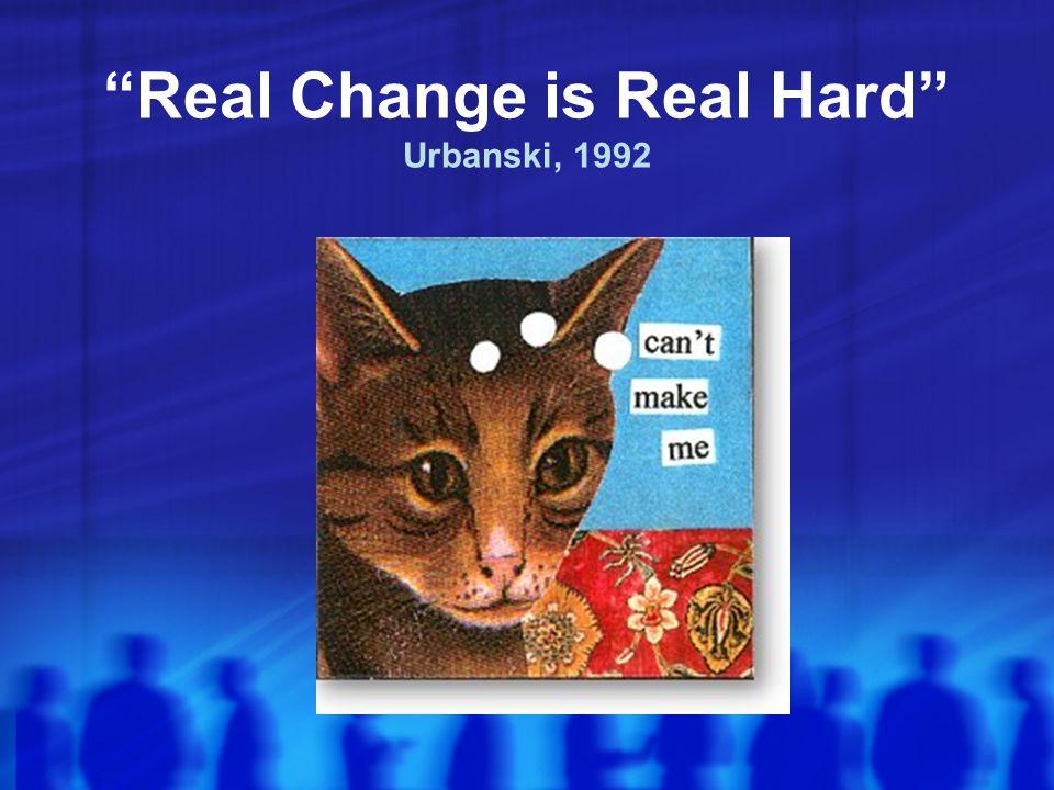 Real Change is Real Hard Urbanski, 1992