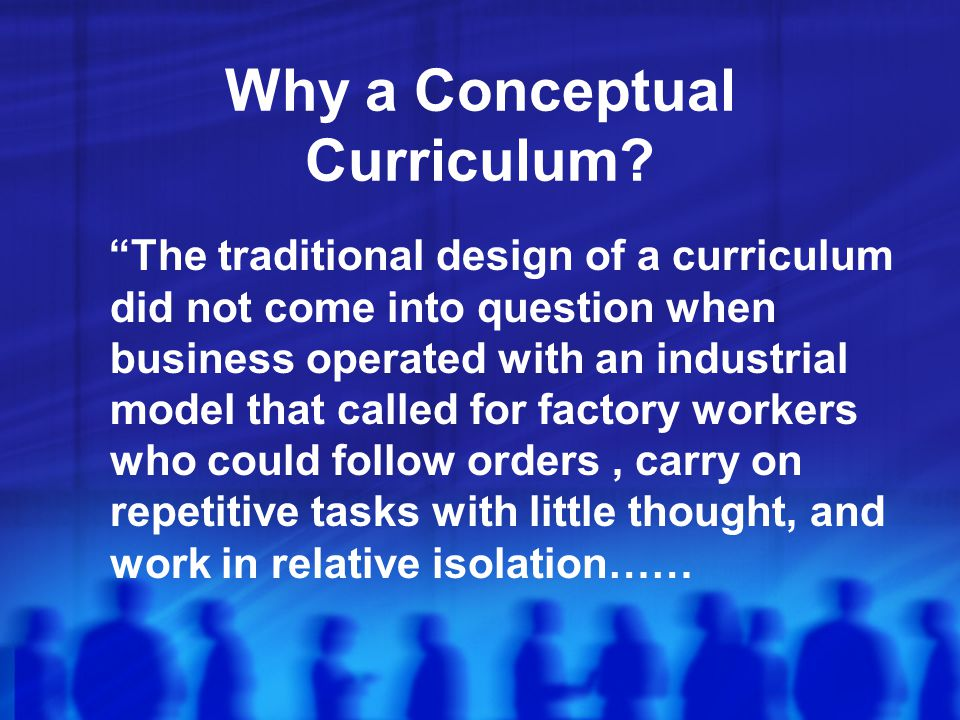 Why a Conceptual Curriculum.