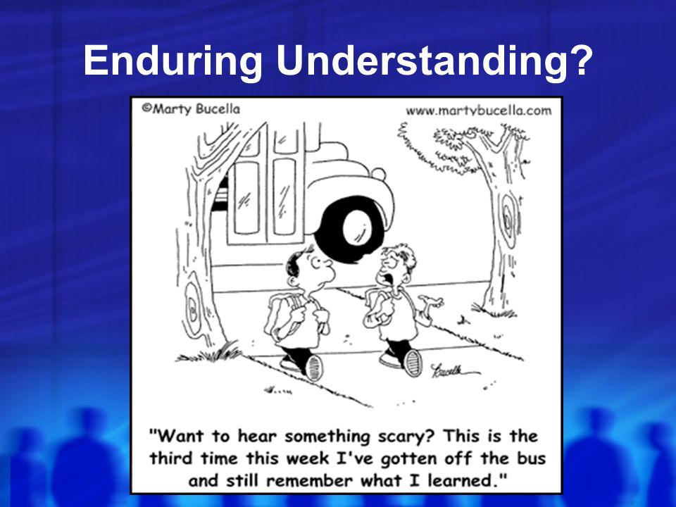 Enduring Understanding?