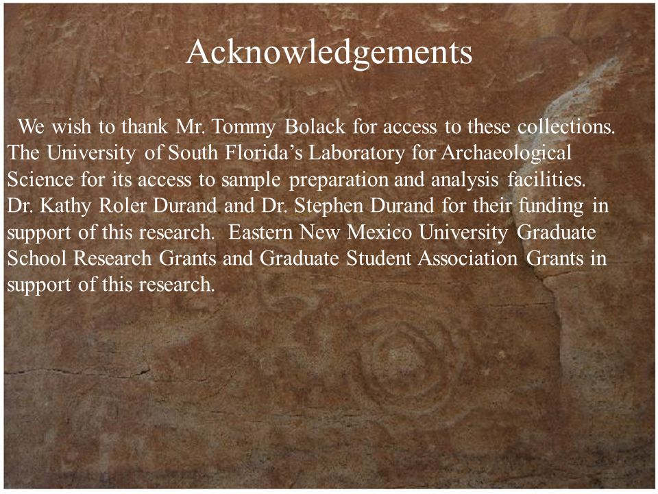 Acknowledgements We wish to thank Mr. Tommy Bolack for access to these collections.