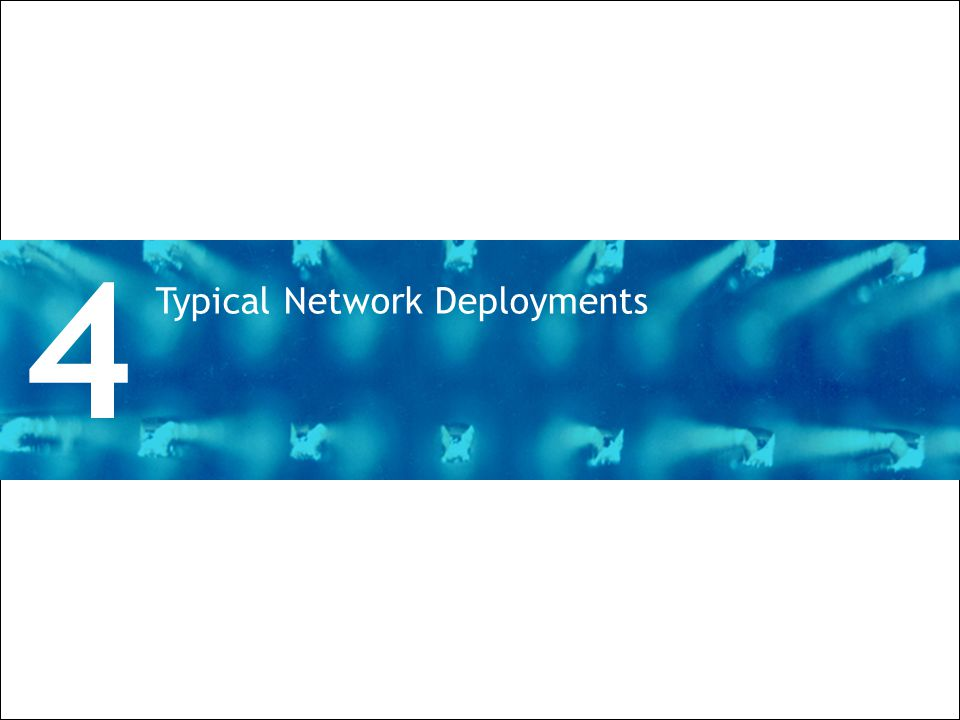 All Rights Reserved © Alcatel-Lucent 2009 53 | 7750 SR Overview Typical Network Deployments 4