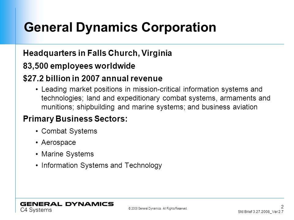 © 2008 General Dynamics.All Rights Reserved. 3 Std Brief 3.27.2008_Ver 2.7 N.