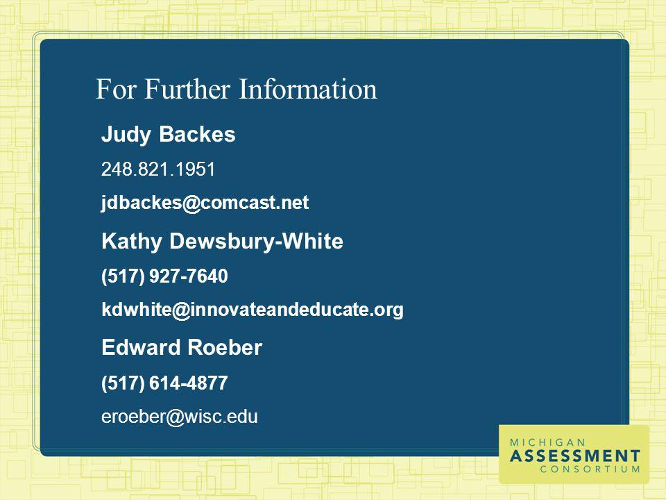 For Further Information Judy Backes 248.821.1951 jdbackes@comcast.net Kathy Dewsbury-White (517) 927-7640 kdwhite@innovateandeducate.org Edward Roeber (517) 614-4877 eroeber@wisc.edu