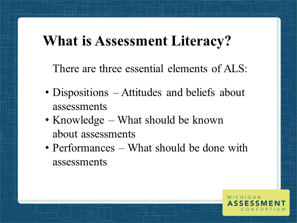 Why is assessment literacy needed.