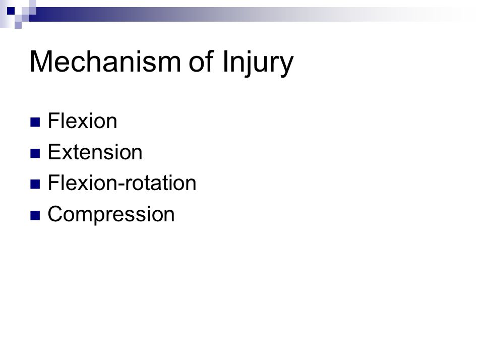 Mechanism of Injury Flexion Extension Flexion-rotation Compression