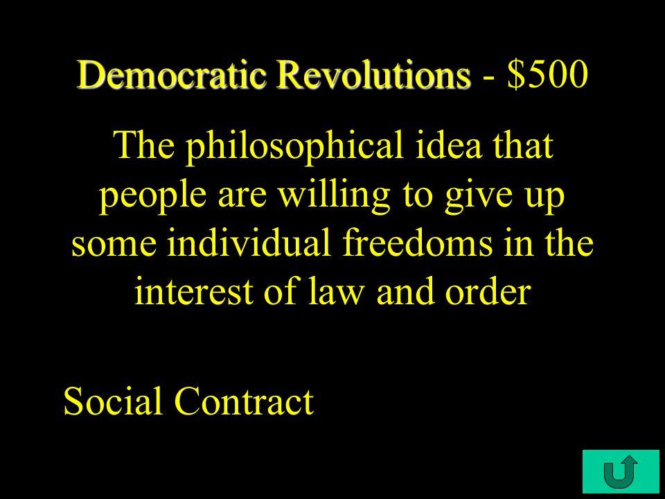 C2-$400 Democractic Revolutions Democractic Revolutions - $400 The U.S.