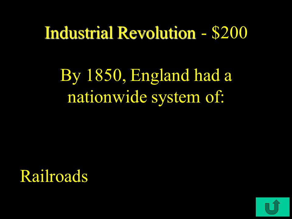 C3-$100 Industrial Revolution Industrial Revolution - $100 The increase in food production during the Agricultural Revolution led directly to an increase in: Population